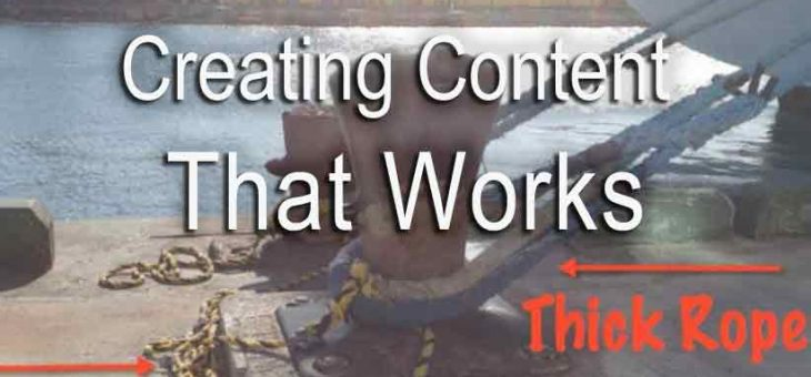Thin Rope, Thick Rope: Creating Content that Works